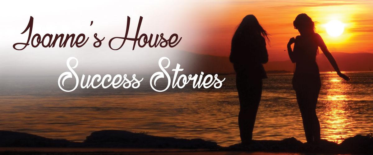 Joanne's House Success Stories